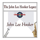The John Lee Hooker Legacy by John Lee Hooker