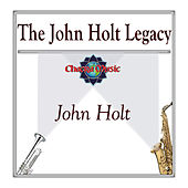 The John Holt Legacy by John Holt