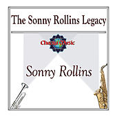 The Sonny Rollins Legacy by Sonny Rollins