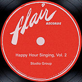 Happy Hour Singing, Vol. 2 by Studio Group