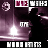 Dance Masters: Oye by Studio Group