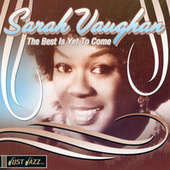 The Best Is Yet Too Come by Sarah Vaughan