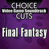 Choice Video Game Soundtrack Cuts: Final Fantasy by Studio Group