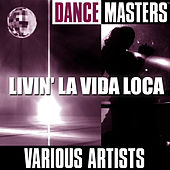 Dance Masters: Livin' La Vida Loca by Studio Group