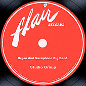 Organ And Saxaphone Big Band by Studio Group