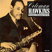 The Complete Recordings, 1929 - 1941 by Coleman Hawkins