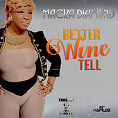 Better Wine Tell - Single by Macka Diamond