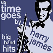 As Time Goes By - Harry James Popular Big Band Songs by Harry James