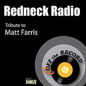 Redneck Radio (Tribute to Matt Farris) by Off the Record