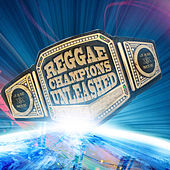 Reggae Champions Unleashed by Various Artists