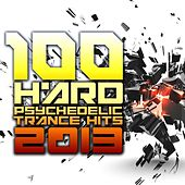100 Hard Psychedelic Trance Hits 2013 by Various Artists