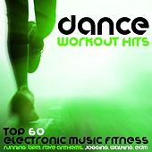 Dance Workout Hits - Top 60 Electronic Music Fitness, Running, Bpm, Rave Anthems, Jogging, Walking, Edm by Various Artists