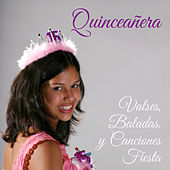 Quinceañera: Valses, Baladas, Y Canciones Fiesta by Various Artists