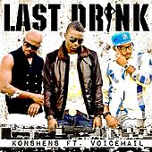 Last Drink (feat. Voicemail) by Konshens