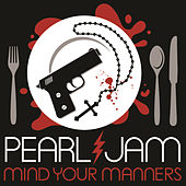 Mind Your Manners by Pearl Jam