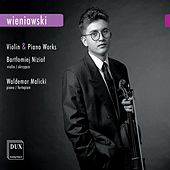 Wieniawski: Violin and Piano Works by Bartolomiej Niziol