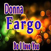 Do I Love You by Donna Fargo