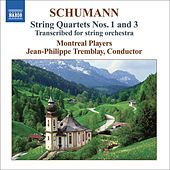SCHUMANN: String Quartets Nos. 1 & 3 (arr. for string orchestra) by Jean-Philippe Tremblay