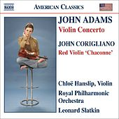 ADAMS, J: Violin Concerto / CORIGLIANO: Chaconne from The Red Violin by Chloe Hanslip