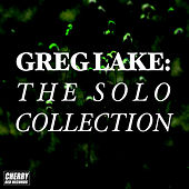 Greg Lake: The Solo Collection by Various Artists