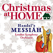Christmas at Home: Handel's Messiah by London Symphony Orchestra