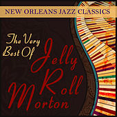 New Orleans Jazz Classics: The Very Best of Jelly Roll Morton by Various Artists