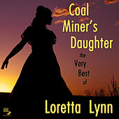 Coal Miner's Daughter: The Very Best of Loretta Lynn by Loretta Lynn
