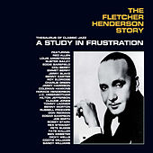 The Fletcher Henderson Story: A Study in Frustration (Bonus Track Version) by Fletcher Henderson