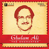 Ghulam Ali - The Enchanter by Ghulam Ali
