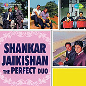Shankar–Jaikishan The Perfect Duo by Various Artists