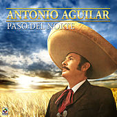 Paso del Norte by Antonio Aguilar