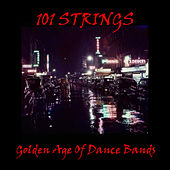Golden Age of Dance Bands by 101 Strings Orchestra