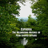 The Meandering Musings of Pear Shaped Affairs by Euphoria