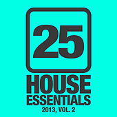 25 House Essentials 2013, Vol. 2 by Various Artists