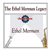 The Ethel Merman Legacy by Ethel Merman