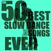 The 50 Best Slow Dance Songs Ever by Various Artists