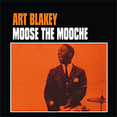 Moose the Mooche by Art Blakey