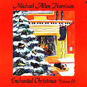 Enchanted Christmas, Vol. 2 by Michael Allen Harrison
