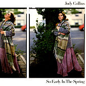 So Early In The Spring by Judy Collins