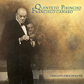 Quinteto Pirincho ( Direccion  Jorge Dragone) by Francisco Canaro