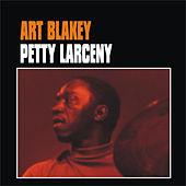 Petty Larceny by Art Blakey