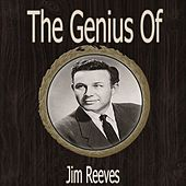 The Genius of Jim Reeves by Jim Reeves