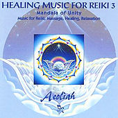 Healing Music for Reiki Vol.3 by Aeoliah