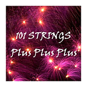 Plus Plus Plus by 101 Strings Orchestra
