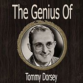 The Genius of Tommy Dorsey by Tommy Dorsey