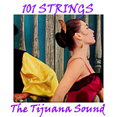 The Tijuana Sound by 101 Strings Orchestra