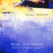 Notable Impressions by Michael Allen Harrison