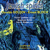 Golijov & Bloch: Jewish Spirits by Various Artists