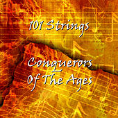 Conquerors of the Ages by 101 Strings Orchestra