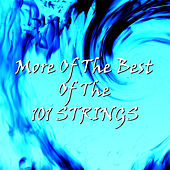 More of the Best of the 101 Strings by 101 Strings Orchestra